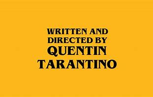 Risultato immagine per written and directed by quentin tarantino 1920x1080